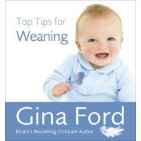 Top Tips for Weaning by Gina Ford