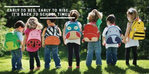 Early to bed, early to rise … it's Back to School time!