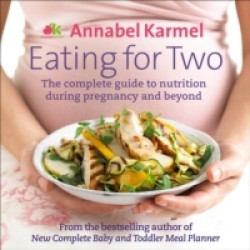 Annabel Karmel's Eating for Two