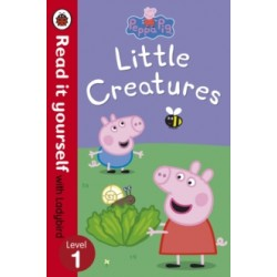 Peppa Pig: Little Creatures - Read it Yours..