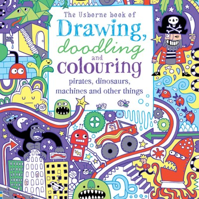 Usborne Drawing, Doodling and Colouring: Pirates, Dinosaurs, Machines and Other Things